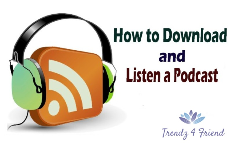 How To Download And Listen A Podcast