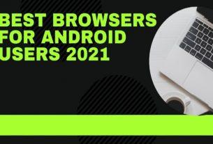 Best Browsers For Android Users