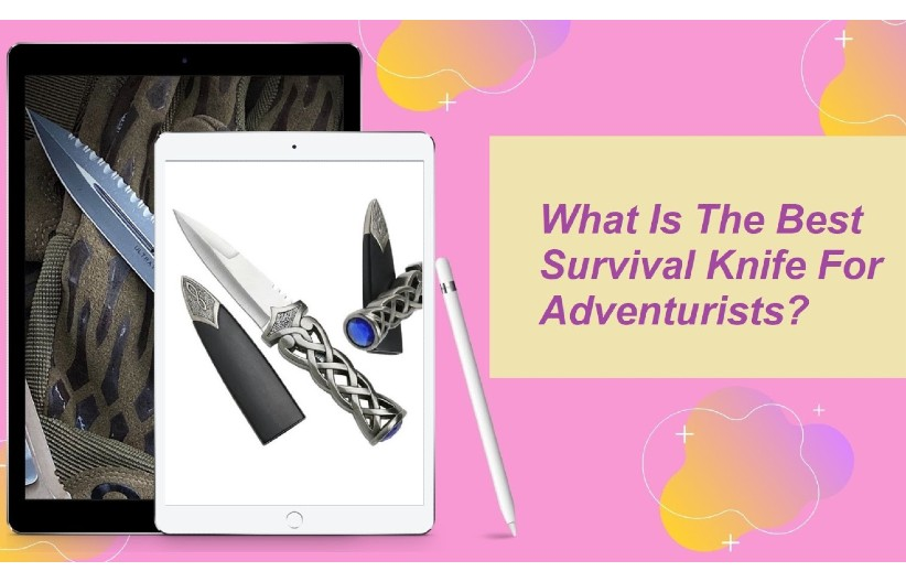 What Is The Best Survival Knife For Adventurists?