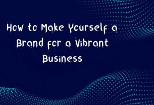 How to Make Yourself a Brand for a Vibrant Business